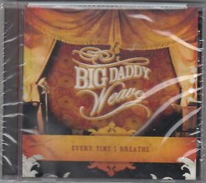 Big Daddy Weave - Every Time I Breathe  (CD, Sep-2006, Word Distribution) NEW