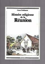 HIstoire religieuse de la Réunion Claude Prudhomme Ed Karthala REF E37