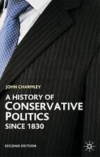 History of Conservative Politics since 1830, Second Edition (British Studies Ser