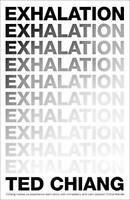Exhalation by Chiang, Ted, NEW Book, FREE & FAST Delivery, (Hardcover)