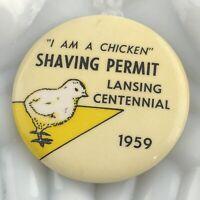 Vtg 1959 Lansing Centennial Shaving Permit Pinback Button Pin I am A Chicken MI