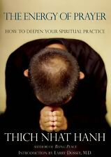 The Energy of Prayer: Deepen Your Spiritual Practice by Thich Nhat Hanh Like New