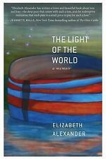 The Light of the World : A Memoir by Elizabeth Alexander (2015, Hardcover)