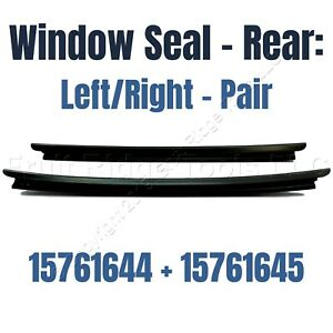 PAIR GM OEM Outer Rear Window Glass Sealing Weather Strip Trim 15761644+15761645