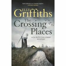 The Crossing Places (Dr Ruth Galloway 1) By Elly Griffiths NEW (Paperback) book