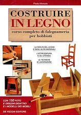 Paolo Moreale COSTRUIRE IN LEGNO CORSO COMPLETO FALEGNAMERIA