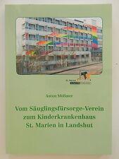 Vom Säuglingsfürsorge Verein zum Kinderkrankenhaus St Marien in Landshut Mößmer