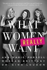 What Women Really Want by Gina Loudon, Morgan Brittany and Ann-Marie Murrell