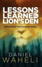 Lessons Learned in the Lion S Den*: Imprisoned for Sharing Jesus (Paperback or S