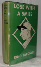 Ring W. Lardner LOSE WITH A SMILE First edition 1933