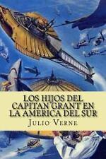Los Hijos Del Capitan Grant en la America Del Sur by Julio Verne (2016,...