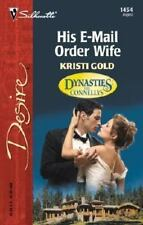 His E-Mail Order Wife  (Dynasties:  The Connellys) (Silhouette Desire)