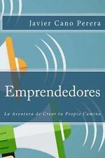 Emprendedores : La Aventura de Crear Tu Propio Camino by Javier Cano Perera...