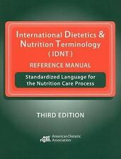 International Dietetics & Nutrition Terminology (IDNT) Reference Manual: Standar