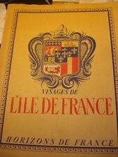 Visages de L'Ile-De-France, par André Lesort, Pierre Bernus, Maurice-Pierre Boy
