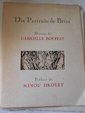 MINOU DROUET GABRIELLE BOUFFAY DIX PORTRAIT DE BêTES avec envoi 1966