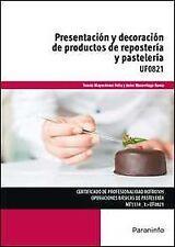 Presentación y decoración de productos de repostería y pastelería.(UF0821)