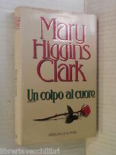 UN COLPO AL CUORE Mary Higgins Clark Sperling & Kupfer 1996 romanzo libro storia