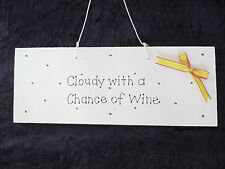 Cloudy with a Chance of Wine - Hand Crafted Plaque - Wine Plaque - Wall Decor