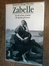 Zabelle la vie d'une femme de marin-pêcheur / raymonde Menuge Wacrenier