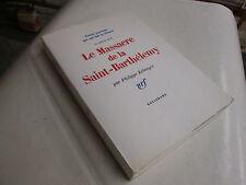 ERLANGER Philippe. LE MASSACRE DE LA SAINT-BARTHELEMY.  .NRF. GALLIMARD
