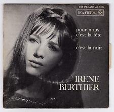 45 TOURS SP IRENE BERTHIER POUR NOUS C'EST LA FETE avec languette BIEM 1967