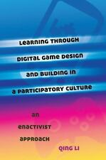 Learning through Digital Game Design and Building in a Participatory Culture: An