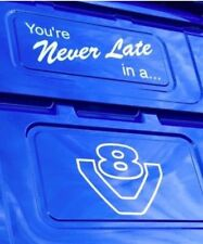 """SCANIA V8 Truck decals Stickers Graphics (any colour) """"You're Never Late in a V8"""