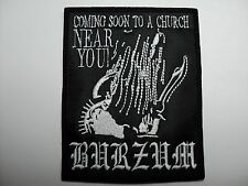 1BURZUM  COMING SOON     EMBROIDERED  PATCH