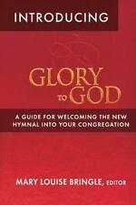 Introducing Glory to God