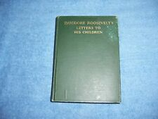 THEODORE ROOSEVELT'S LETTERS TO HIS CHILDREN by J. B. Bishop/HC/Biography