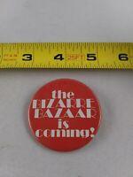 Vintage The BIZARRE BAZAAR Is Coming pin button pinback **ee2
