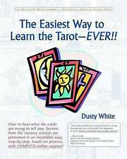 The Easiest Way to Learn the Tarot-Ever!! by Dusty White (Paperback / softback)