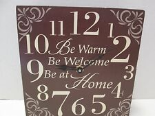 """Block Plaque Clock """"Be Warm, Be Welcome, Be at Home,"""" 8"""" Square, New"""