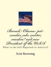 Barack Obama- Pot-Smoker, Coke Snorter, Muslim? and Now President of the USA...