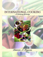 USED (VG) International Cooking: A Culinary Journey by Patricia A. Heyman