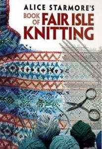 Alice Starmore's Book of Fair Isle Knitting (Dov... by Starmore, Alice Paperback