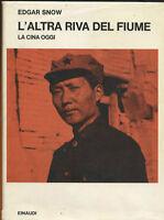L'ALTRA RIVA DEL FIUME la Cina d'oggi di EDGAR SNOW - Einaudi 1971
