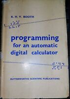 Programming for an automatic  digital calculator  K.H.V Booth 1958