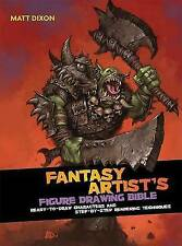 The Fantasy Artist's Figure Drawing Bible: Ready-To-Draw Characters ~ Matt Dixon