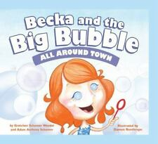 All Around Town (Becka and the Big Bubble)