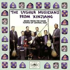 The Uyghur Musicians From Xinjiang - Music From The Oasis Towns Of Central Asia