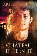 CHATEAU D'ETERNITE by Ariel Tachna EROTI GAY HISTORICAL SCI-FI TIME TRAVEL