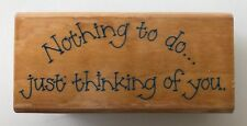 """Penny Black Rubber Stamp 509F Nothing to Do Just Thinking of You 1997 3 x 1.25"""""""