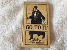 Vintage GO TO IT by Hobart, George V. Hugh McHugh (pseudonym) 1st Edition,1908