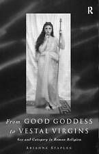 NEW From Good Goddess to Vestal Virgins: Sex and Category in Roman Religion