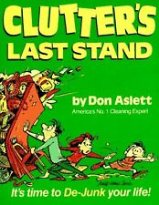 Clutters Last Stand: Its Time to De-Junk Your Li