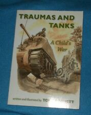 Traumas and Tanks: A Child's War by Tony Garnett (Paperback, 2009)