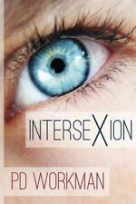 Intersexion by P. D. Workman (2016, Paperback)