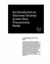 An Introduction to Electronic Security System Data Transmission Media by J....